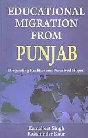 Educational Migration From Punjab: Disquieting Realities and Perceived Hopes
