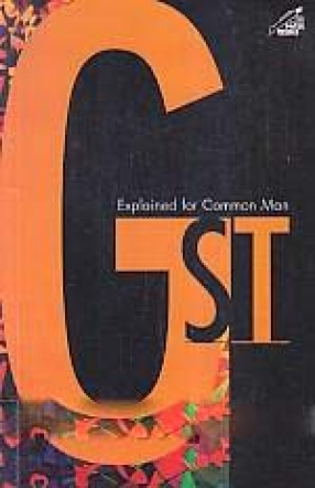 GST: Explained for Common Man