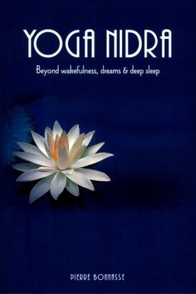 Yoga Nidra: Beyond Wakefulness, Dreams & Deep Sleep