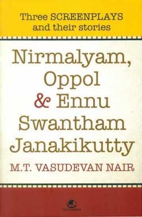 Nirmalyam, Oppol & Ennu Swantham Janakikutty: Three Screenplays and Their Stories