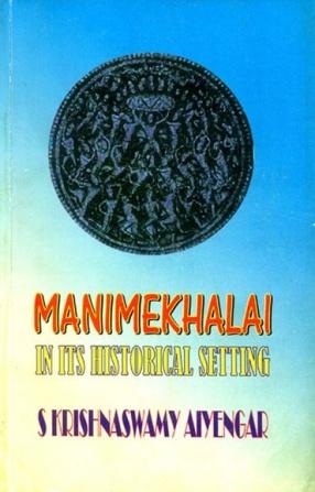 Manimekhalai: In Its Historical Setting