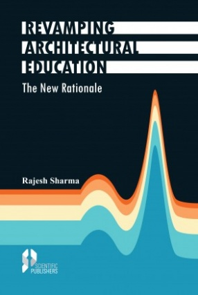 Revamping Architectural Education: A New Rationale