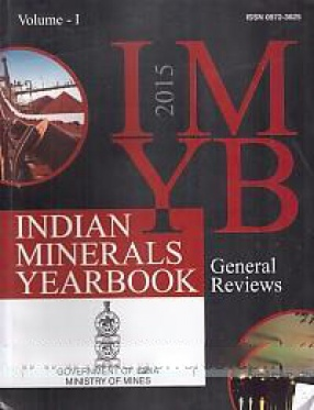 Indian Minerals Yearbook, 2015 (In 3 Volumes)
