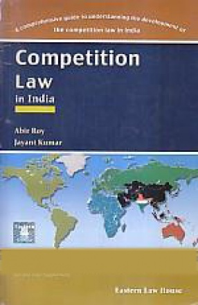 Competition Law in India: A Comprehensive Guide to Understanding the Development of the Competition Law in India