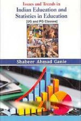 Issues and Trends in Indian Education and Statistics in Education: UG and PG Classes