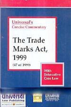 Universal's Concise Commentary on The Trade Marks Act, 1999 (47 of 1999) with Exhaustive Case Law