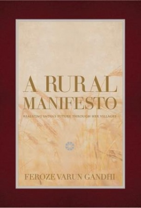 A Rural Manifesto: Realizing India's Future Through Her Villages
