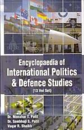 Encyclopaedia of International Politics and Defence Studies (In 13 Volumes)