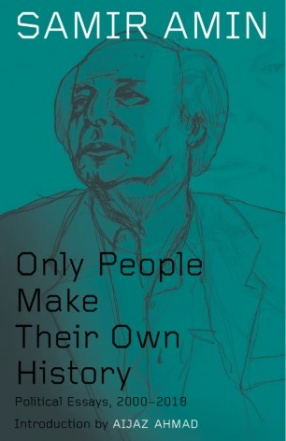 Only People Make Their Own History: Political Essays, 2000–2018