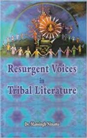Resurgent Voices in Tribal Literature