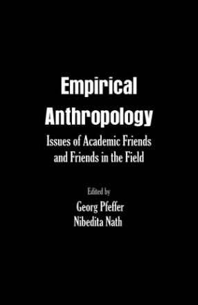 Empirical Anthropology: Issues of Academic Friends and Friends in the Field