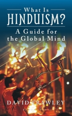 What is Hinduism: A Guide for the Global Mind
