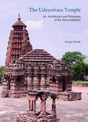 The Udayesvara Temple: Art, Architecture and Philosophy of the Saiva Siddhanta