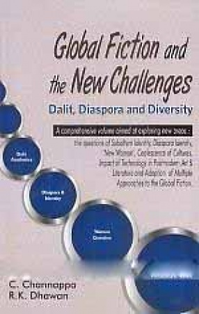 Global Fiction and the New Challenges: Dalit, Diaspora and Diversity