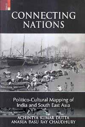 Connecting Nations: Politico-Cultural Mapping of India and South East Asia
