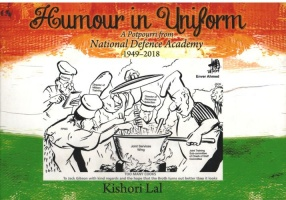 Humour in Uniform: A Potpourri from National Defence Academy 1949-2018