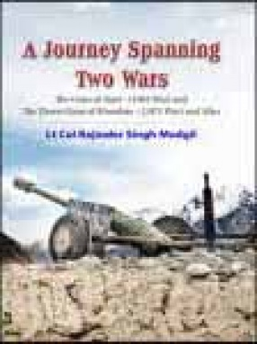 A Journey Spanning Two Wars: The Guns of Atari - (1965 War) and The Desert Guns of Munabao - (1971 War) and After