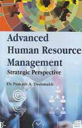 Advance Human Resource Management: Strategic Perspective