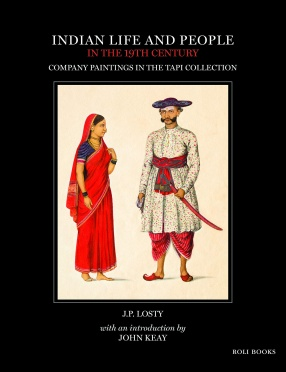 Indian Life and People in The 19th Century: Company Paintings in The Tapi Collection