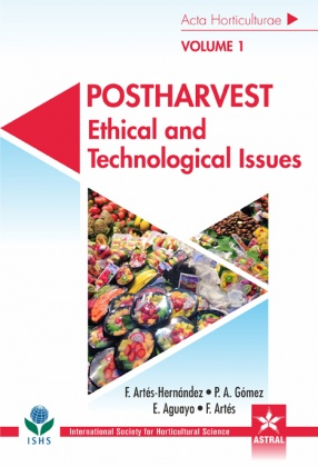 Postharvest: Ethical and Technological Issues (In 3 Volumes)