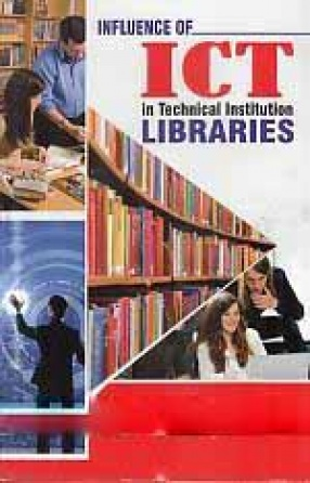 Influence of ICT in Technical Institution Libraries