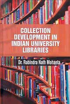 Collection Development in Indian University Libraries: A Study