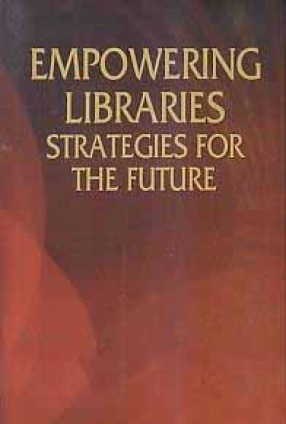 Empowering Libraries: Strategies for The Future