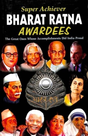 Super Achiever Bharat Ratna Awardees: The Great Ones Whose Accomplishments Did India Proud