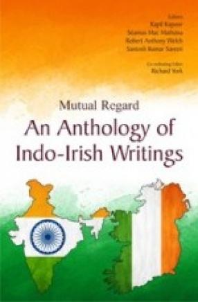 Mutual Regards: An Anthology of Indo-Irish Writings