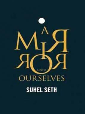 A Mirror Unto Ourselves