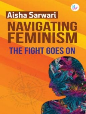 Navigating Feminism The Fight Goes on