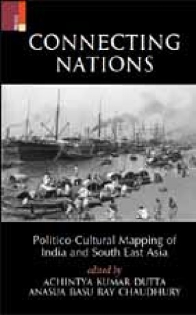 Connectings Nations: Politico-Cultural Mapping of India and South East Asia