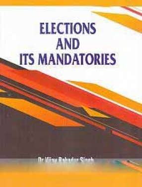 Elections and Its Mandatories