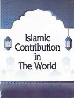 Islamic Contribution in The World