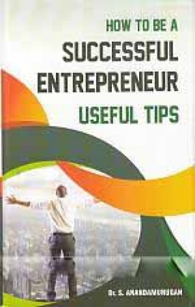 How to Be A Successful Entrepreneur: Useful Tips