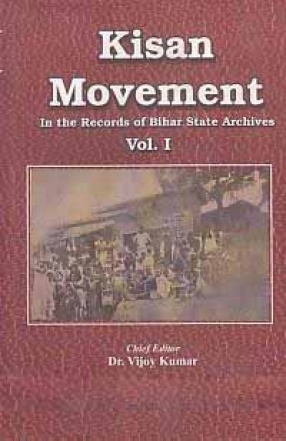 Kisan Movement: In the Records of Bihar State Archives (In 5 Volumes)