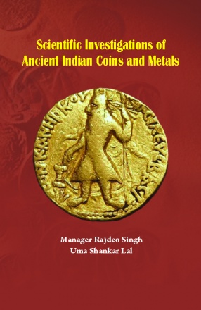 Scientific Investigations of Ancient Indian Coins and Metals