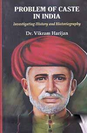 Problem of Caste in India: Investigating History and Historiography