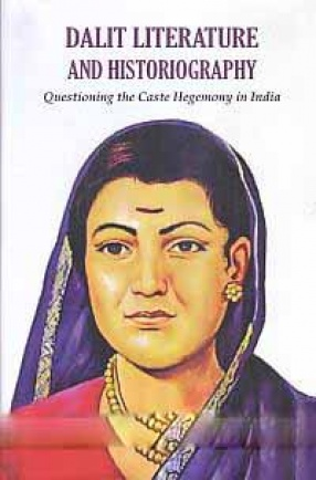 Dalit Literature and Historiography: Questioning the Caste Hegemony in India