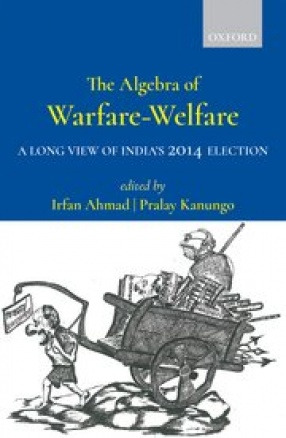 The Algebra of Warfare-Welfare: A Long View of India's 2014 Election