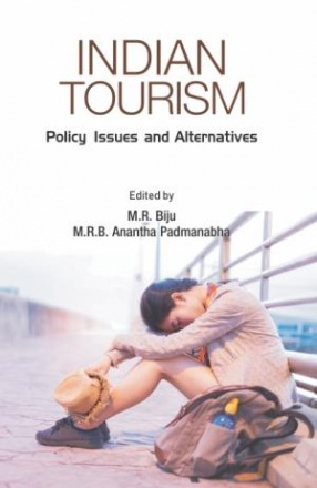 Indian Tourism: Policies, Issues and Alternatives