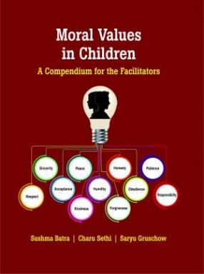 Moral Values in Children: A Compendium for the Facilitators