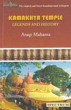 Kamakhya Temple: Legends and History