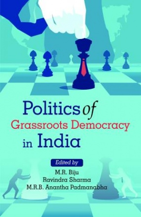 Politics of Grassroots Democracy in India