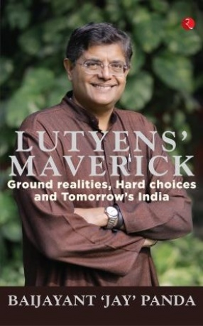 Lutyens' Maverick: Ground Realities, Hard Choices and Tomorrow's India
