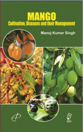 Mango: Cultivation Diseases and their Management