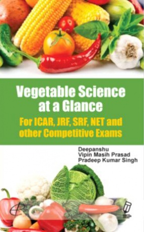Vegetable Science at A Glance For ICAR, JRF, SRF, NET and other Competitive Exams