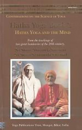 Hatha Yoga: Book 2, Hatha Yoga and The Mind: From The Teachings of Two Great Luminaries of the 20th Century