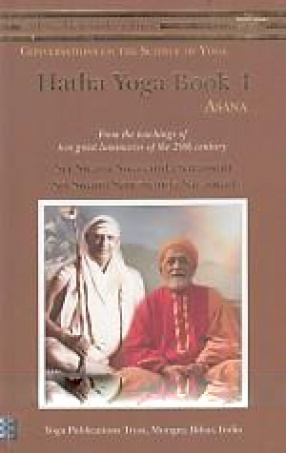 Hatha Yoga: Book 4, Asana: From The Teachings of Two Great Luminaries of The 20th Century