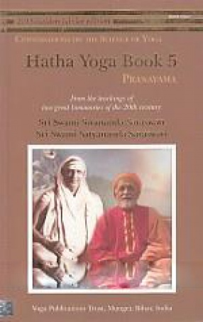 Hatha Yoga: Book 5, Pranayama: From The Teachings of Two Great Luminaries of The 20th Century